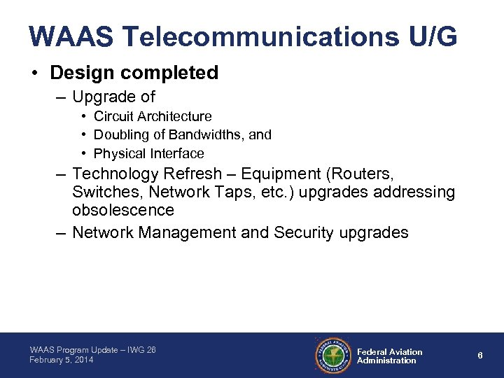 WAAS Telecommunications U/G • Design completed – Upgrade of • Circuit Architecture • Doubling