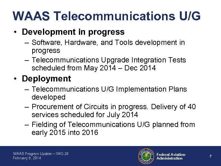 WAAS Telecommunications U/G • Development in progress – Software, Hardware, and Tools development in