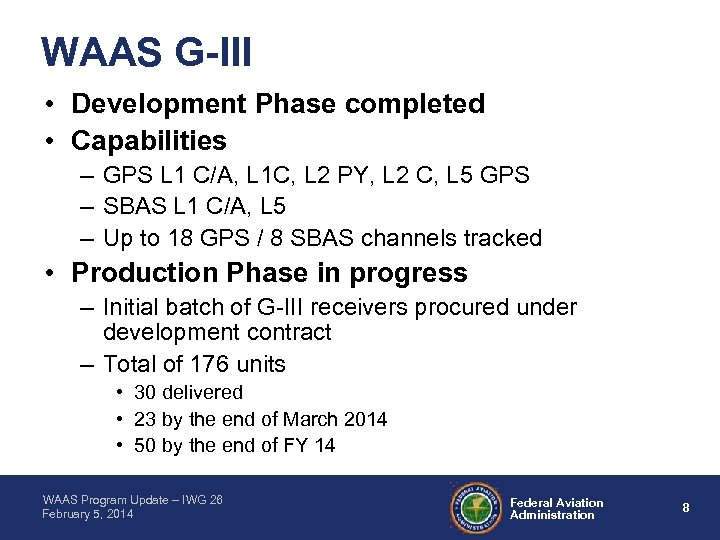 WAAS G-III • Development Phase completed • Capabilities – GPS L 1 C/A, L
