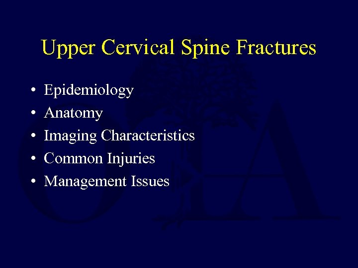 Upper Cervical Spine Fractures • • • Epidemiology Anatomy Imaging Characteristics Common Injuries Management