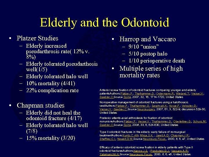 Elderly and the Odontoid • Platzer Studies • Harrop and Vaccaro – Elderly increased