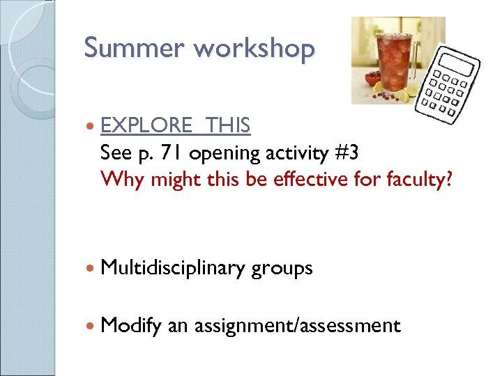 Summer workshop EXPLORE THIS See p. 71 opening activity #3 Why might this be