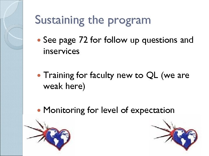 Sustaining the program See page 72 for follow up questions and inservices Training for
