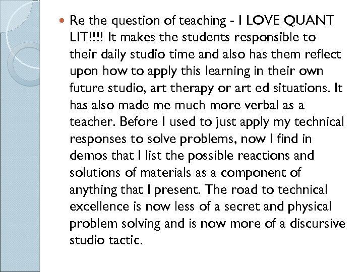 Re the question of teaching - I LOVE QUANT LIT!!!! It makes the