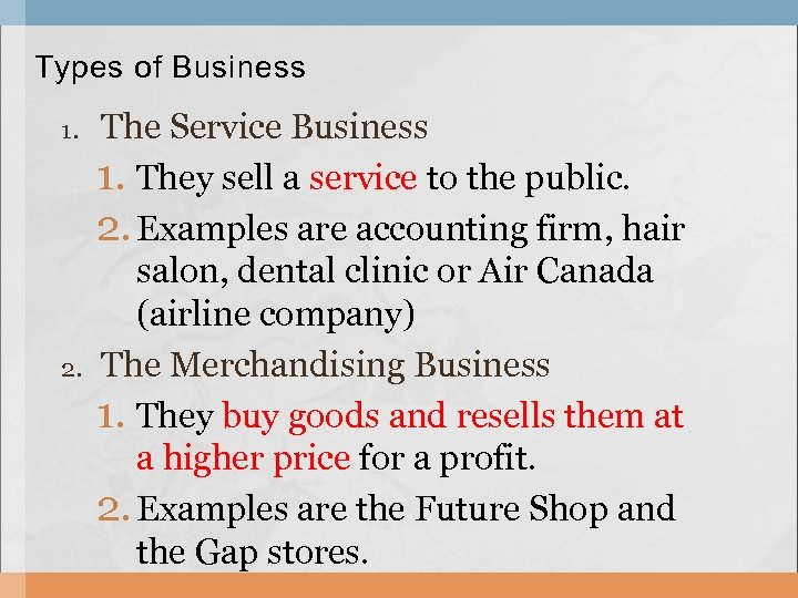 Types of Business 1. 2. The Service Business 1. They sell a service to