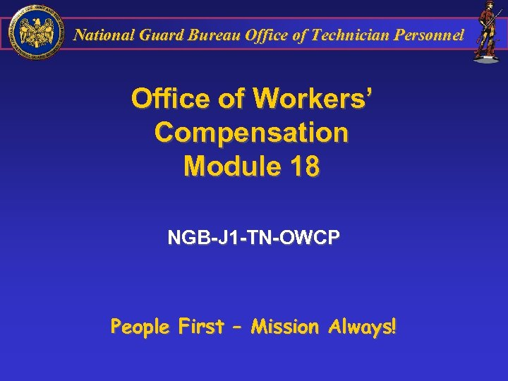 National Guard Bureau Office of Technician Personnel Office of Workers' Compensation Module 18 NGB-J