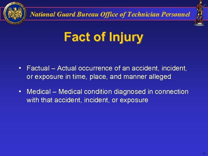 National Guard Bureau Office of Technician Personnel Fact of Injury • Factual – Actual