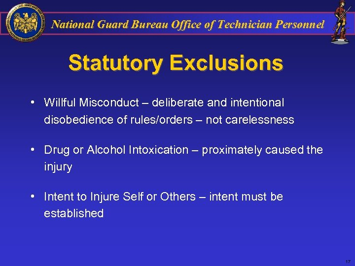 National Guard Bureau Office of Technician Personnel Statutory Exclusions • Willful Misconduct – deliberate