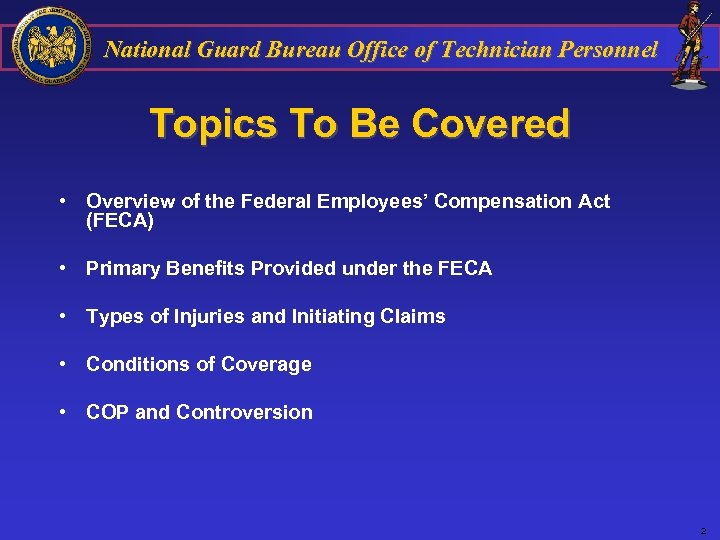 National Guard Bureau Office of Technician Personnel Topics To Be Covered • Overview of