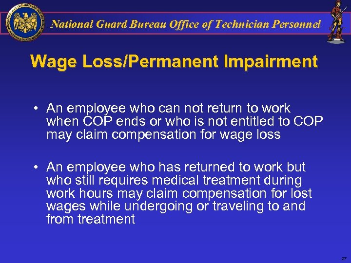 National Guard Bureau Office of Technician Personnel Wage Loss/Permanent Impairment • An employee who