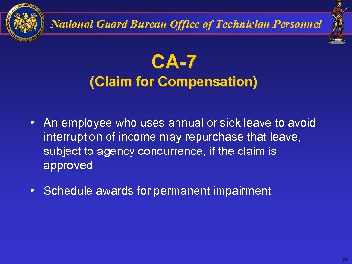 National Guard Bureau Office of Technician Personnel CA-7 (Claim for Compensation) • An employee