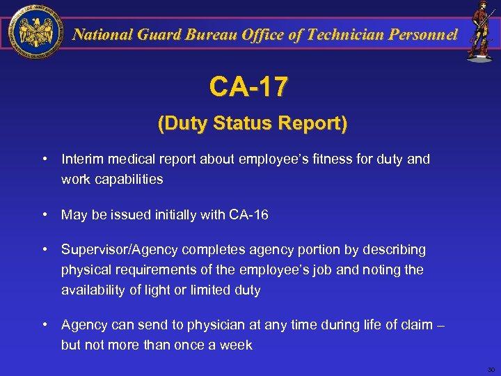 National Guard Bureau Office of Technician Personnel CA-17 (Duty Status Report) • Interim medical