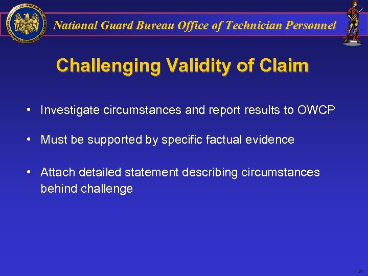 National Guard Bureau Office of Technician Personnel Challenging Validity of Claim • Investigate circumstances