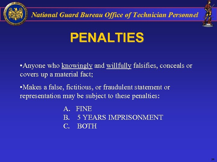 National Guard Bureau Office of Technician Personnel PENALTIES • Anyone who knowingly and willfully