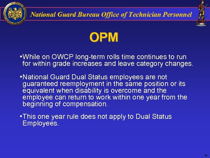 National Guard Bureau Office of Technician Personnel OPM • While on OWCP long-term rolls