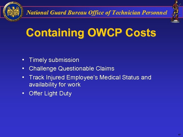 National Guard Bureau Office of Technician Personnel Containing OWCP Costs • Timely submission •