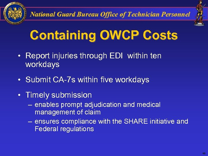 National Guard Bureau Office of Technician Personnel Containing OWCP Costs • Report injuries through