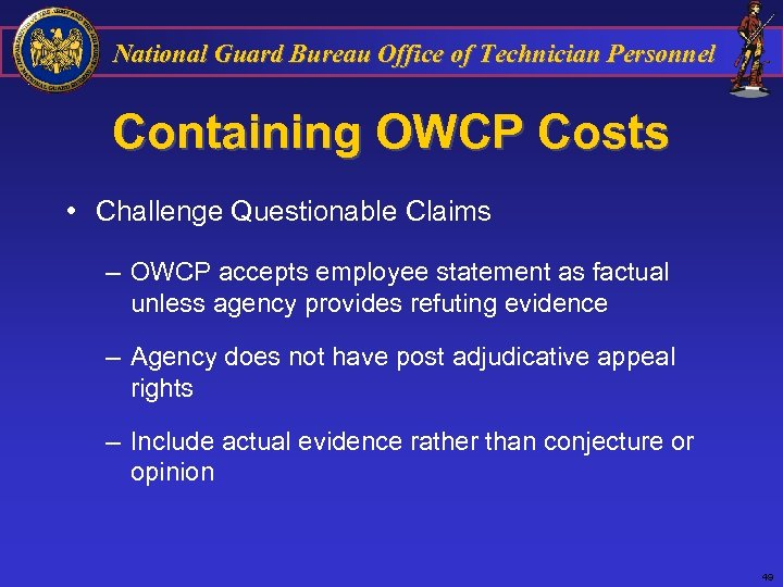 National Guard Bureau Office of Technician Personnel Containing OWCP Costs • Challenge Questionable Claims
