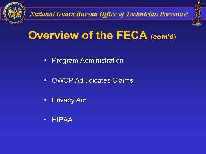 National Guard Bureau Office of Technician Personnel Overview of the FECA (cont'd) • Program