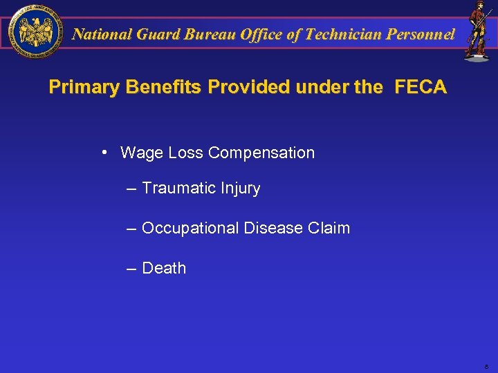 National Guard Bureau Office of Technician Personnel Primary Benefits Provided under the FECA •