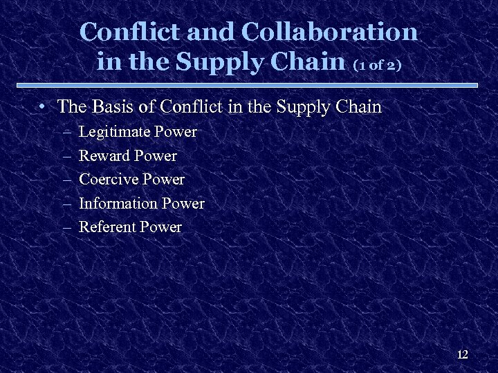 Conflict and Collaboration in the Supply Chain (1 of 2) • The Basis of