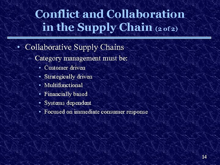 Conflict and Collaboration in the Supply Chain (2 of 2) • Collaborative Supply Chains