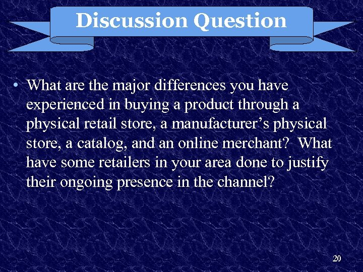 Discussion Question • What are the major differences you have experienced in buying a