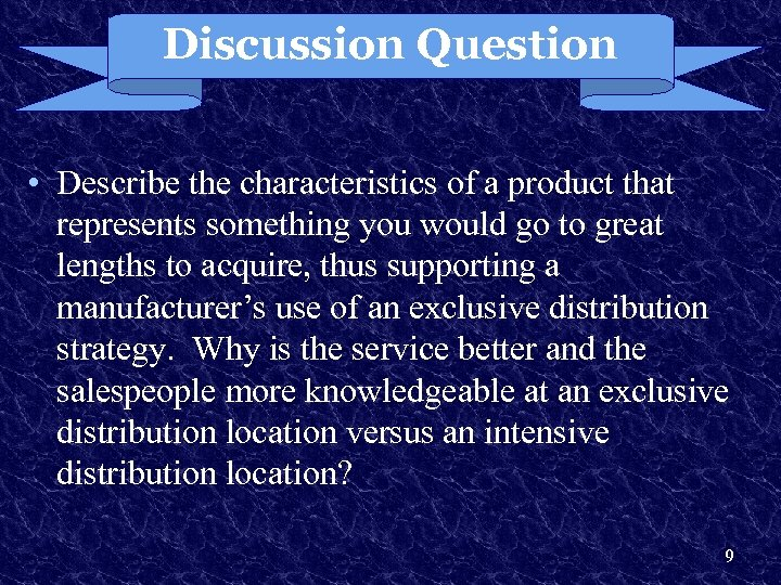 Discussion Question • Describe the characteristics of a product that represents something you would