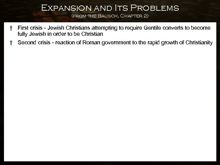 Expansion and Its Problems (from the Bausch, Chapter 2) † First crisis - Jewish