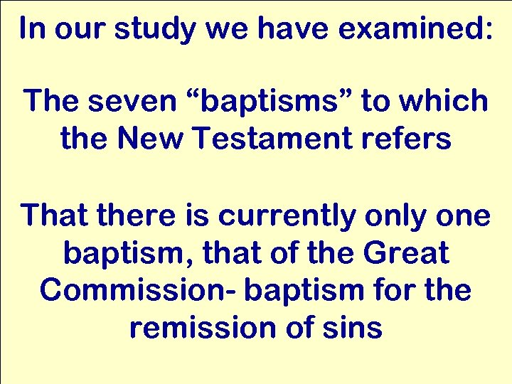 """In our study we have examined: The seven """"baptisms"""" to which the New Testament"""