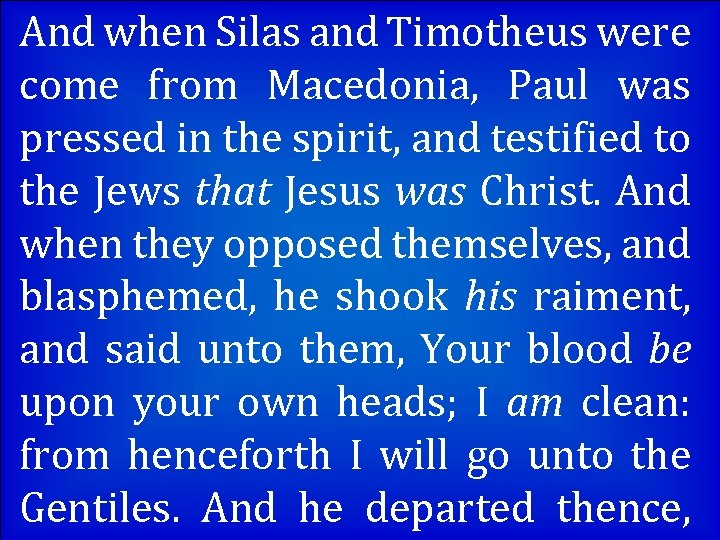 And when Silas and Timotheus were come from Macedonia, Paul was pressed in the