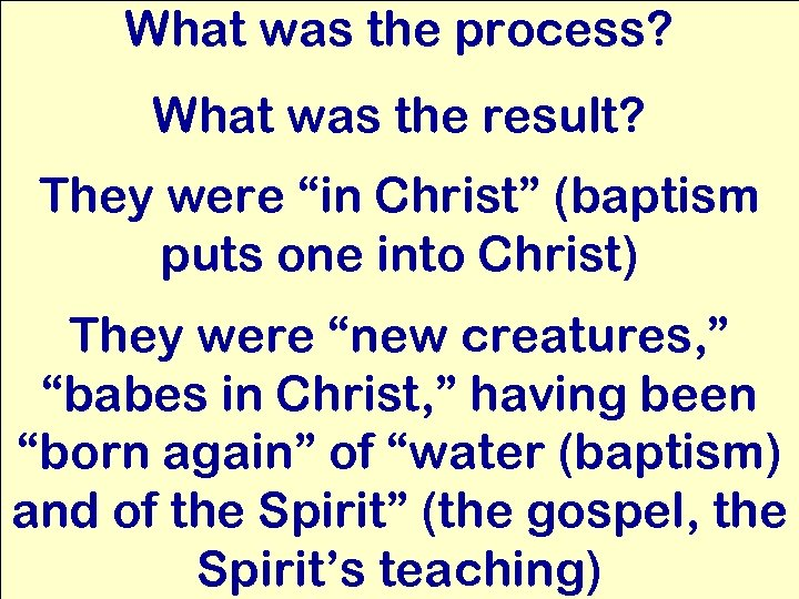 """What was the process? What was the result? They were """"in Christ"""" (baptism puts"""