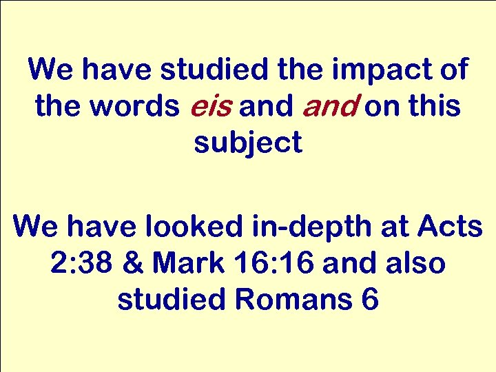 We have studied the impact of the words eis and on this subject We