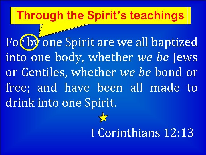 """Through the Spirit's""""in"""" Not """"with"""" or teachings instrumentality of For by one Spirit are"""
