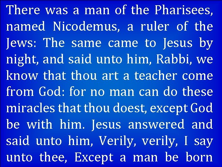 There was a man of the Pharisees, named Nicodemus, a ruler of the Jews:
