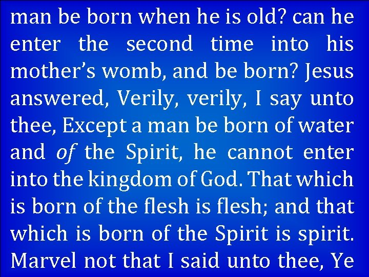 man be born when he is old? can he enter the second time into
