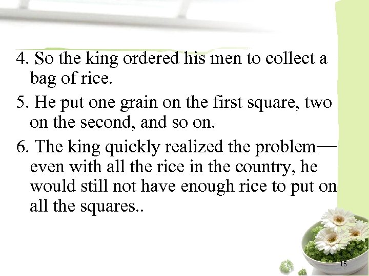 4. So the king ordered his men to collect a bag of rice. 5.