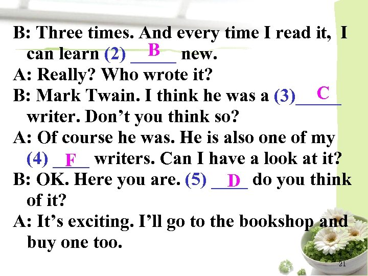 B: Three times. And every time I read it, I B can learn (2)