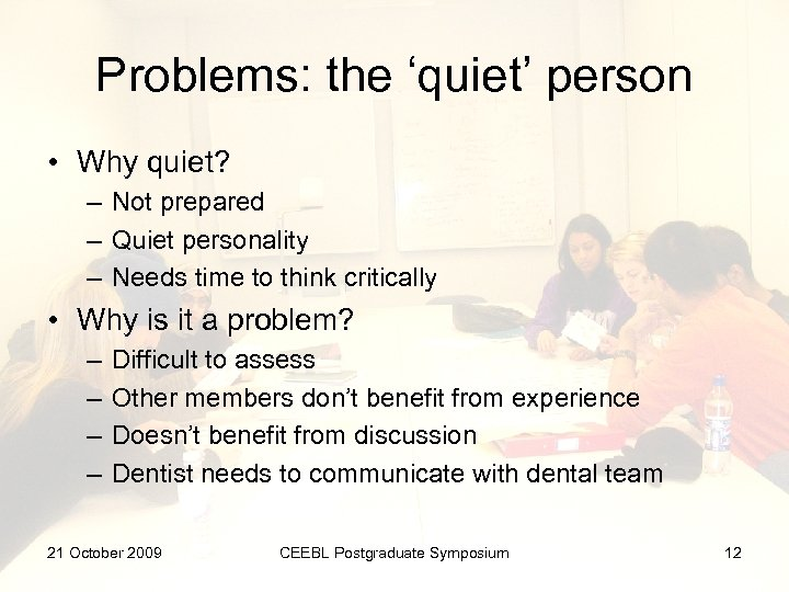 Problems: the 'quiet' person • Why quiet? – Not prepared – Quiet personality –