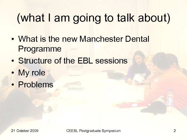 (what I am going to talk about) • What is the new Manchester Dental