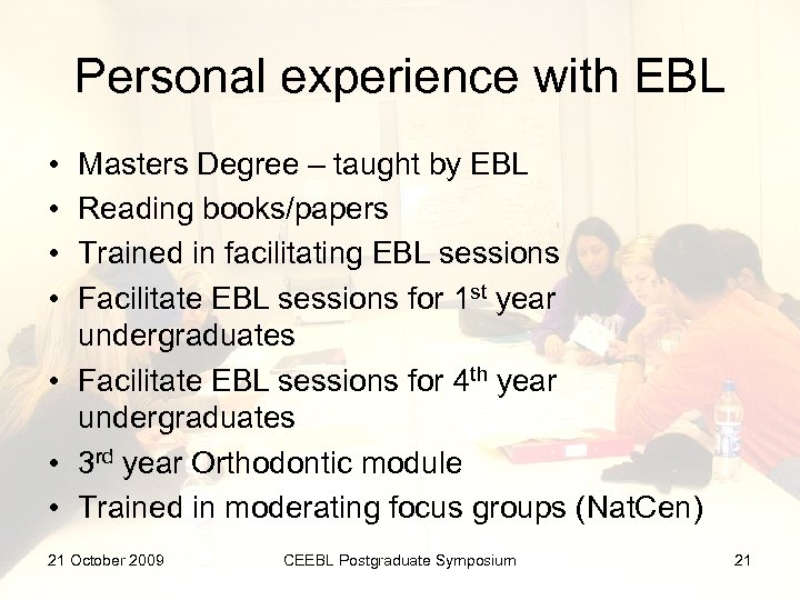 Personal experience with EBL • • Masters Degree – taught by EBL Reading books/papers