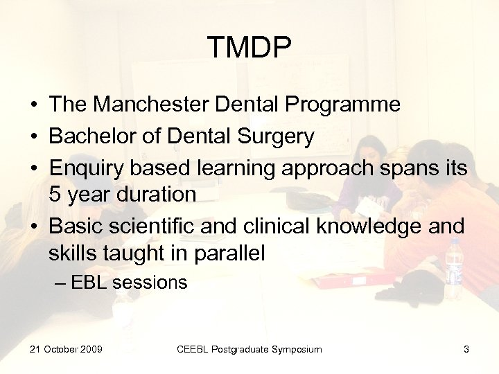 TMDP • The Manchester Dental Programme • Bachelor of Dental Surgery • Enquiry based