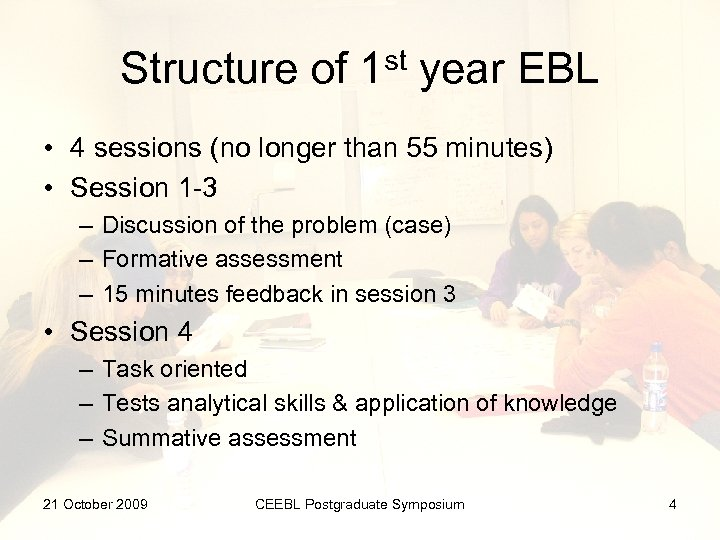 Structure of 1 st year EBL • 4 sessions (no longer than 55 minutes)