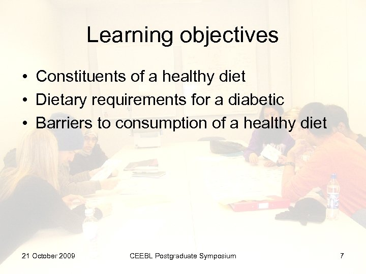Learning objectives • Constituents of a healthy diet • Dietary requirements for a diabetic