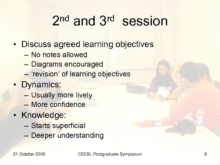 2 nd and 3 rd session • Discuss agreed learning objectives – No notes