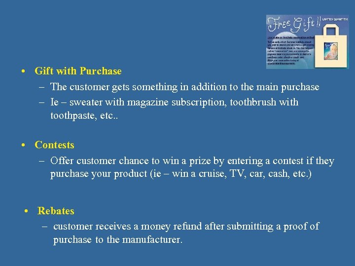 • Gift with Purchase – The customer gets something in addition to the
