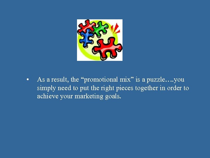 "• As a result, the ""promotional mix"" is a puzzle…. you simply need"