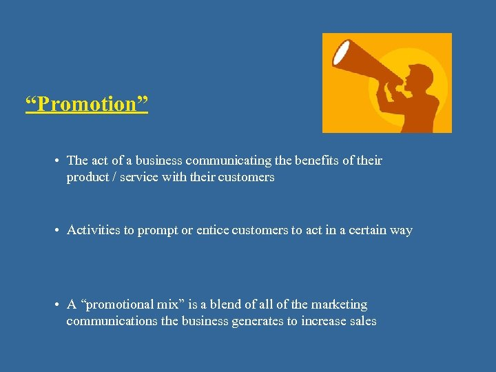 """Promotion"" • The act of a business communicating the benefits of their product /"