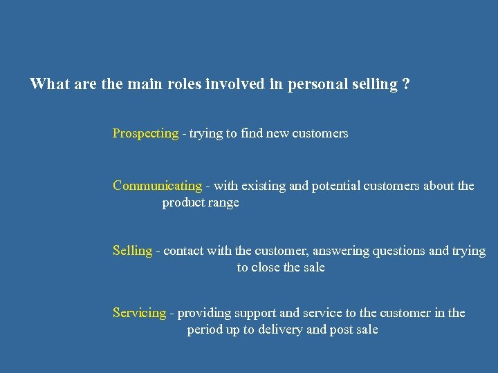 What are the main roles involved in personal selling ? Prospecting - trying to