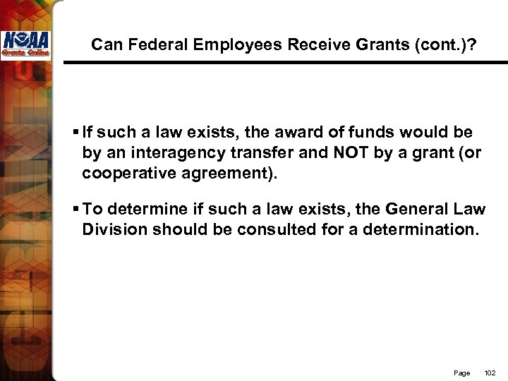 Can Federal Employees Receive Grants (cont. )? § If such a law exists, the